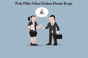 Pola Pikir Sehat Dalam Dunia Kerja
